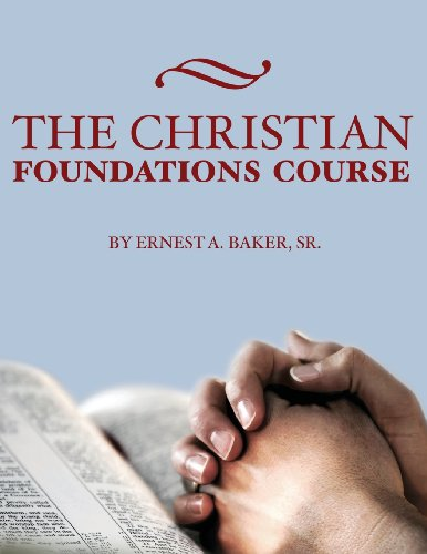 9780985023348: The Christian Foundations Course