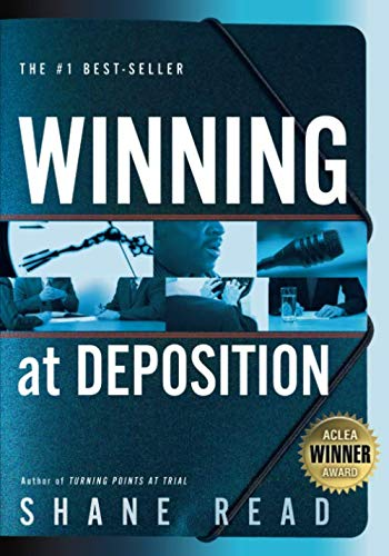 9780985027179: Winning at Deposition: (Winner of ACLEA's Highest Award for Professional Excellence)