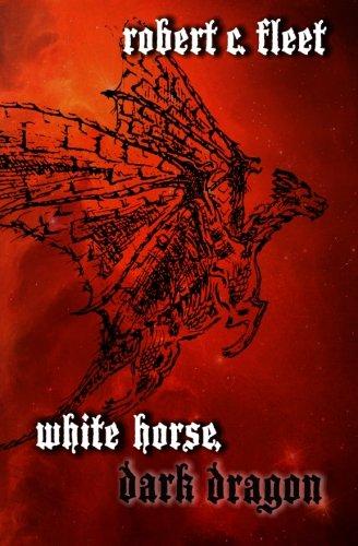 9780985027612: White Horse, Dark Dragon