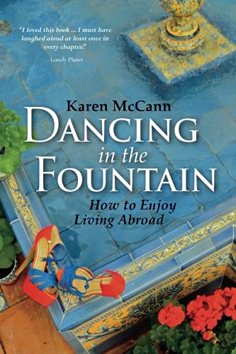 9780985028305: Dancing In The Fountain: How to Enjoy Living Abroad