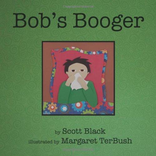 9780985029104: Bob's Booger