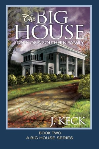 9780985032340: The Big House: Story of a Southern Family (Book 2)