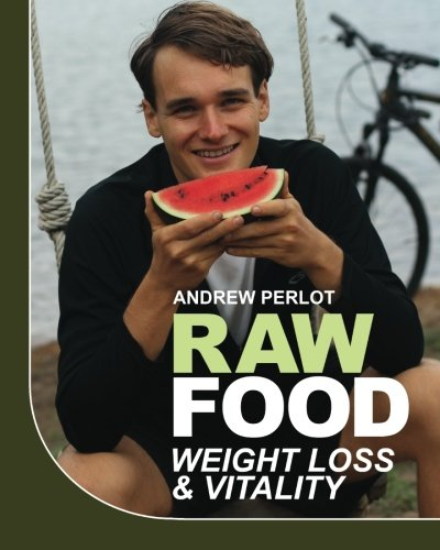 9780985035709: Raw Food Weight Loss And Vitality: Shedding Pounds And Becoming Healthy With Nature's Candy