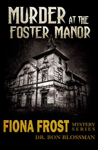 9780985036300: Fiona Frost: Murder at the Foster Manor (Volume 1)