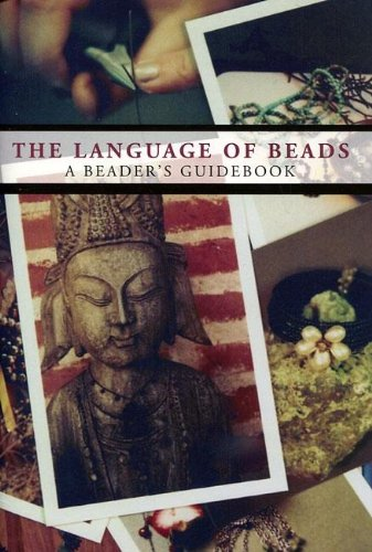 9780985041403: The Language of Beads, A Beader's Guidebook
