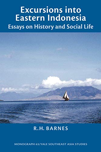 Excursions into Eastern Indonesia: Essays on History and Social Life: Barnes, Robert H.