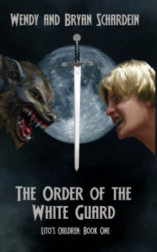 The Order of the White Guard (Lito's: Schardein, Wendy M;