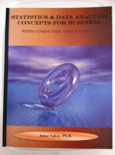 Statistics & Data Analysis Concepts For Business: Sahay, Amar