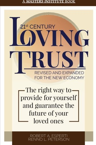 21st Century Loving Trust: Revised and Expanded for the New Economy: Esperti, Robert A.; Peterson, ...