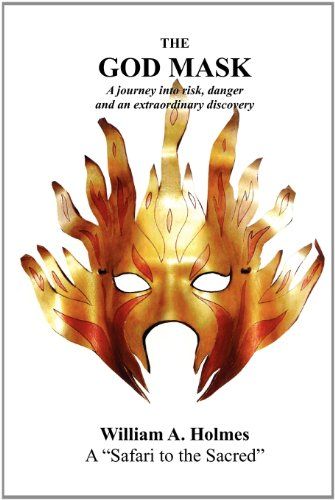 9780985045807: The God Mask: A Journey Into Risk, Danger and an Extraordinary Discovery