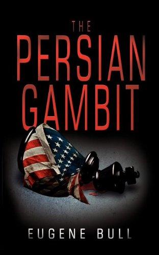 9780985049409: The Persian Gambit