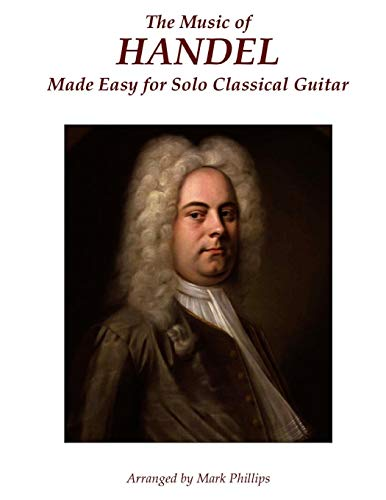 9780985050191: The Music of Handel Made Easy for Solo Classical Guitar