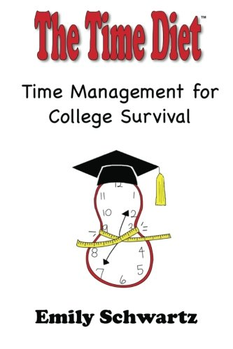 The Time Diet Time Management for College: Emily Schwartz