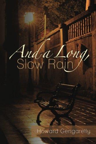 And a Long, Slow Rain: Howard Gengarelly