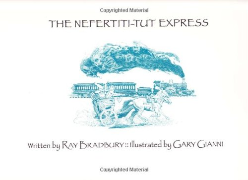 The Nefertiti-tut Express: Ray Bradbury