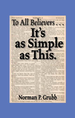 To All Believers...It's as Simple as This: Norman P. Grubb