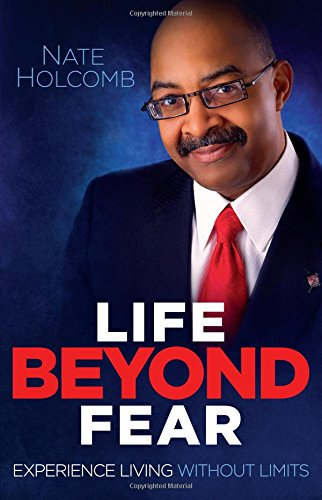 9780985055820: Life Beyond Fear: Experience Living Without Limits