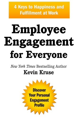 9780985056421: Employee Engagement for Everyone: 4 Keys to Happiness and Fulfillment at Work
