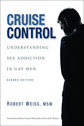 9780985063306: Cruise Control: Understanding Sex Addiction in Gay Men