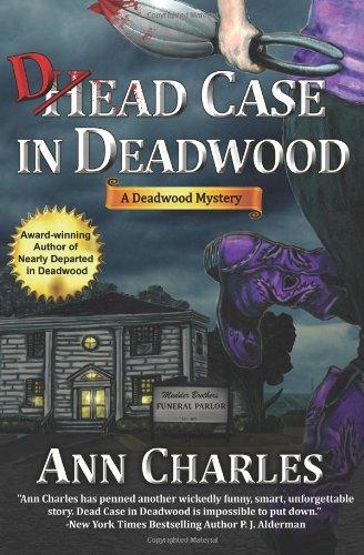 Dead Case in Deadwood: Deadwood Mystery Series (Volume 3): Charles, Ann