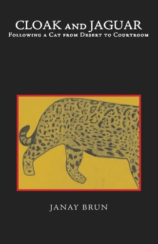 9780985066789: Cloak and Jaguar: Following a Cat from Desert to Courtroom
