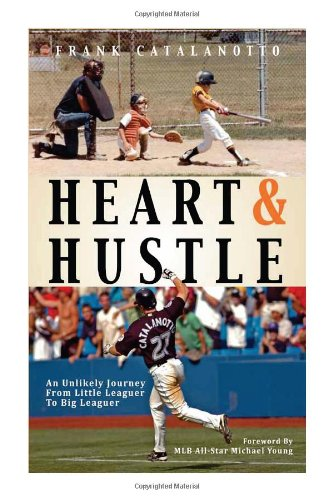 Heart Hustle: Frank Catalanotto; with Diane Montiel and Steve Alexander; Foreword by Michael Young