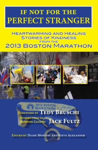 If Not for the Perfect Stranger: Boston Marathon Runners; Spectators and First Responders