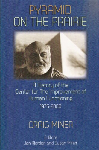9780985068103: Pyramid on the Prairie: A History of the Center for the Improvement of Human Functioning, 1975-2000
