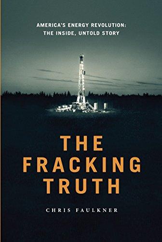 9780985070373: The Fracking Truth:America's Energy Revolution: America's Energy Revolution: the Inside, Untold Story
