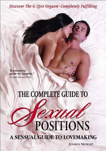 9780985070700: The Complete Guide to Sexual Positions: A Sensual Guide to Lovemaking (Body Mind & Intimacy)