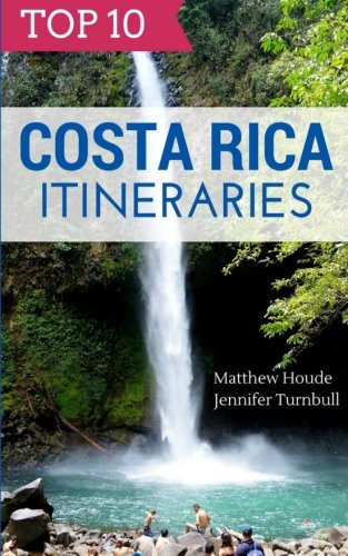 9780985076955: Top 10 Costa Rica Itineraries