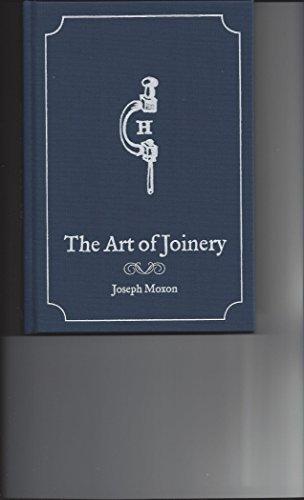 The Art of Joinery: Moxon, Joseph