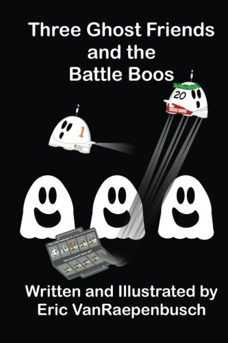 9780985080693: Three Ghost Friends and the Battle Boos