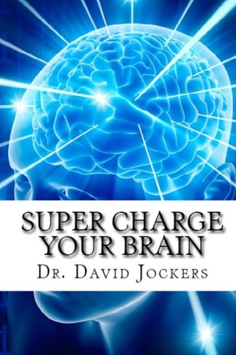 SuperCharge Your Brain: Jockers, Dr David