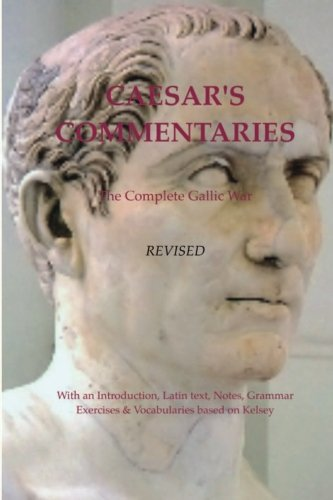 9780985081119: Caesar's Commentaries. The Complete Gallic Wars. Revised.: Revised Edition