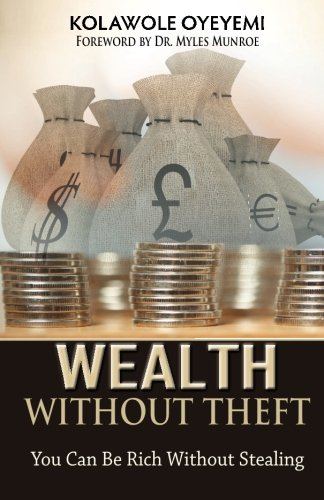 9780985081515: Wealth Without Theft: You can be Rich without Stealing
