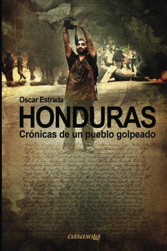 Honduras, Cronicas de Un Pueblo Golpeado: Oscar Estrada
