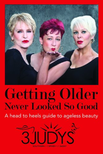9780985082888: Getting Older Never Looked So Good, A head to heels guide to ageless beauty