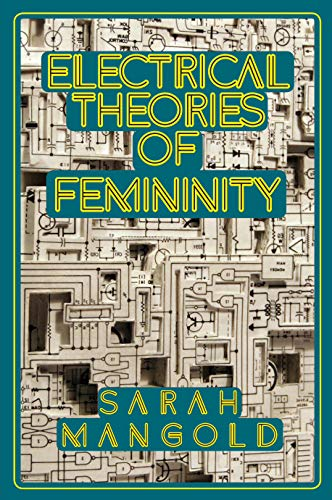 Electrical Theories of Femininity: Mangold, Sarah