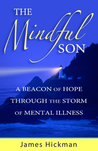 9780985085629: The Mindful Son: A Beacon of Hope Through the Storm of Mental Illness