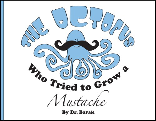 The Octopus Who Tried to Grow a Mustache: Barak, Dr.