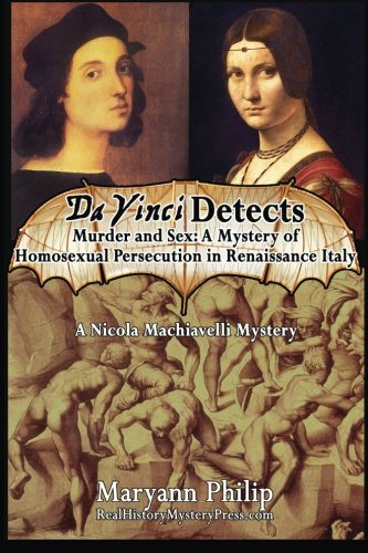 9780985088439: Da Vinci Detects: Murder and Sex: A Mystery of Homosexual Persecution in Renaissance Italy Featuring its Greatest Artists: 2 (A Nicola Machiavelli Mystery)
