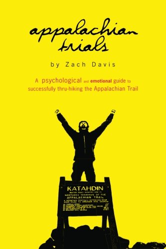 9780985090104: Appalachian Trials: A Psychological and Emotional Guide To Thru-Hike the Appalachian Trail (Volume 1)