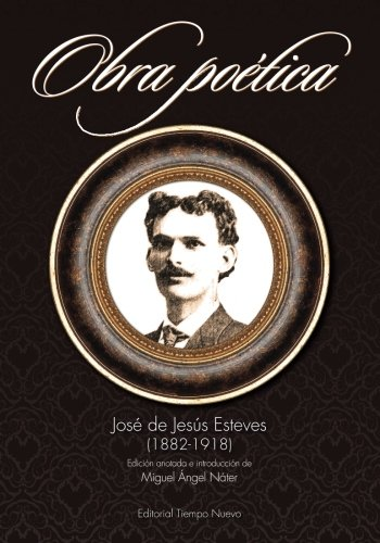 9780985092382: Jose de Jesus Esteves (1882-1918): Obra poetica