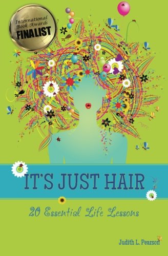 9780985092900: It's Just Hair: 20 Essential Life Lessons (Volume 1)