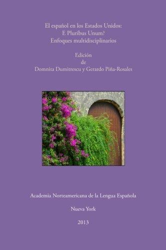 9780985096137: El español en los Estados Unidos: E Pluribus Unum? Enfoques Multidisciplinarios (Colección Estudios Lingüísticos) (Spanish Edition)
