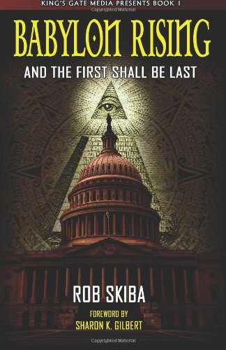 9780985098100: Babylon Rising: And The First Shall Be Last (Volume 1)