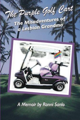 9780985098629: The Purple Golf Cart: The Misadventures of a Lesbian Grandma