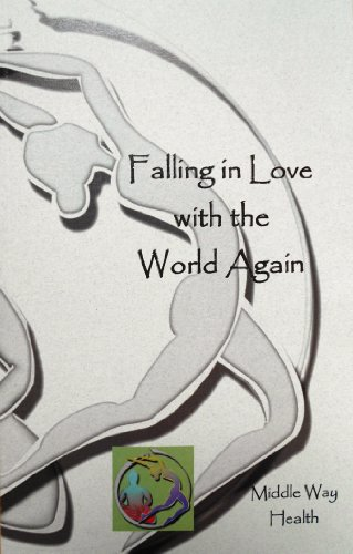 9780985101503: Falling in Love with the World Again
