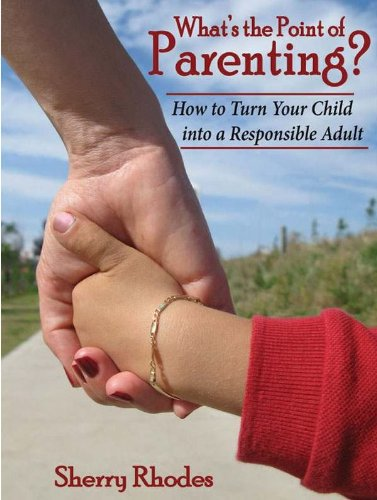 What's the Point of Parenting?: Sherry Rhodes